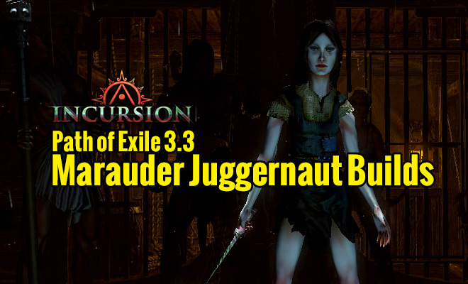 Path of Exile 3.3 Marauder Juggernaut Builds